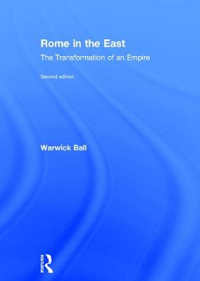 Rome in the East by Warwick Ball