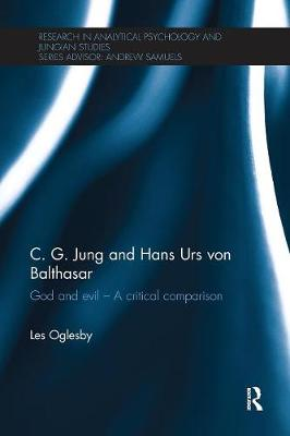 C. G. Jung and Hans Urs von Balthasar: God and evil - A critical comparison book