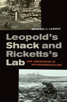 Leopold's Shack and Ricketts's Lab by Michael J. Lannoo