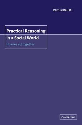 Practical Reasoning in a Social World book