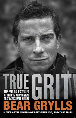 True Grit by Bear Grylls