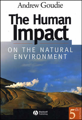 The The Human Impact on the Natural Environment by Andrew S. Goudie