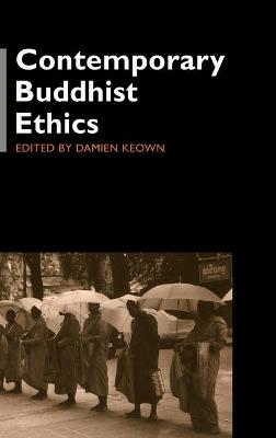 Contemporary Buddhist Ethics by Damien Keown