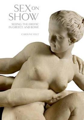 Sex on Show by Caroline Vout
