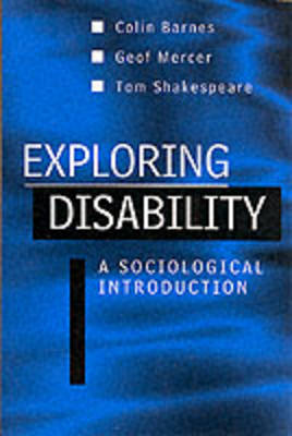 Exploring Disability: A Sociological Introduction by Colin Barnes