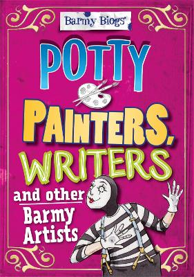 Barmy Biogs: Potty Painters, Writers & other Barmy Artists by Adam Sutherland