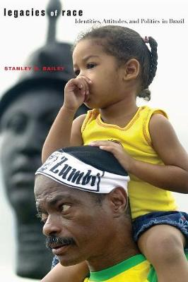 Legacies of Race by Stanley R. Bailey