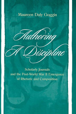 Authoring a Discipline by Maureen Daly Goggin