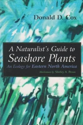 Naturalist's Guide to Seashore Plants by Donald Cox
