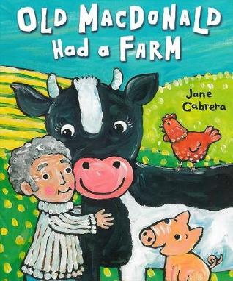 Old Macdonald Had a Farm by Jane Cabrera