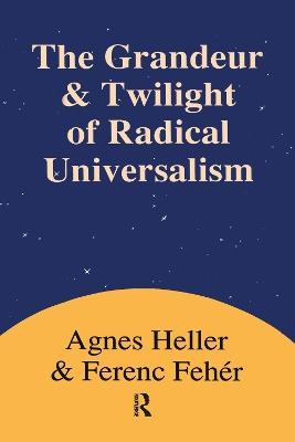 Grandeur and Twilight of Radical Universalism book