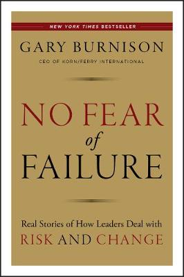 No Fear of Failure by Gary Burnison