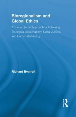 Bioregionalism and Global Ethics by Richard Evanoff