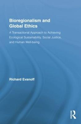 Bioregionalism and Global Ethics book