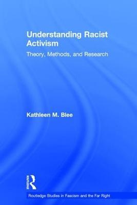 Understanding Racist Activism by Kathleen M. Blee
