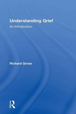 Understanding Grief by Richard Gross
