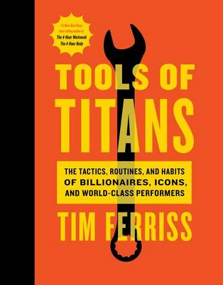 Tools of Titans by Timothy Ferriss
