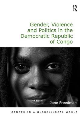 Gender, Violence and Politics in the Democratic Republic of Congo by Jane Freedman