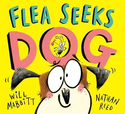 Flea Seeks Dog by Will Mabbitt