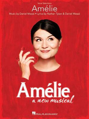 Amelie: A New Musical by Nathan Tysen