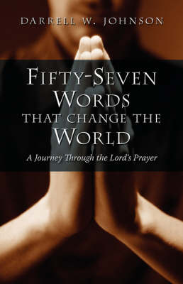 Fifty-Seven Words That Change the World by Darrell, W. Johnson