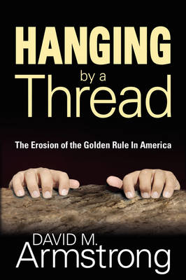 Hanging By A Thread by David M. Armstrong
