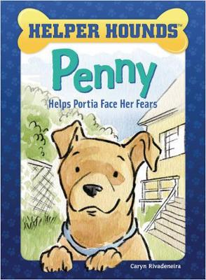 Penny Helps Portia Face Her Fears by Caryn Rivadeneira