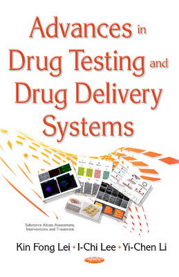 Advances in Drug Testing & Drug Delivery Systems by Kin Fong Lei