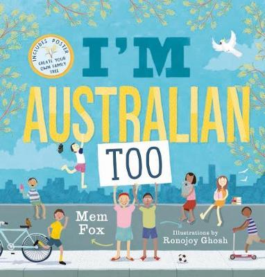 I'm Australian Too + Poster by Mem Fox
