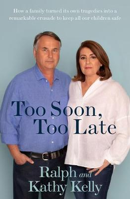 Too Soon, Too Late: How a family turned its own tragedies into a remarkable crusade to keep all our children safe book