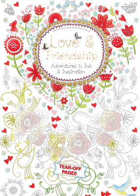 Love & Friendship (Tear-off): Adventures in Ink and Inspiration by Flame Tree Studio