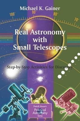Real Astronomy with Small Telescopes by Michael Gainer