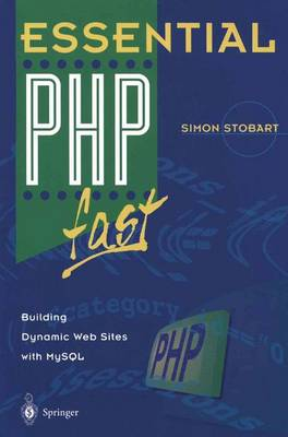 Essential PHP fast by Simon Stobart