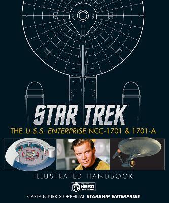 Star Trek: The U.S.S. Enterprise NCC-1701 Illustrated Handbook by Ben Robinson