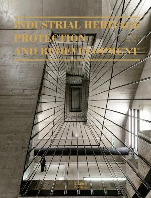 Industrial Heritage Protection and Redevelopment by Michael Louw
