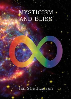 Mysticism and Bliss by Ian Strathcarron