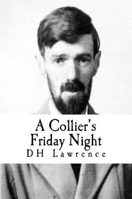 A Collier's Friday Night by Dh Lawrence