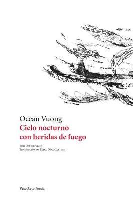 Cielo nocturno con heridas de fuego by Ocean Vuong