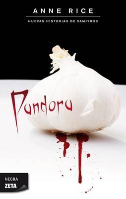 Pandora by Professor Anne Rice