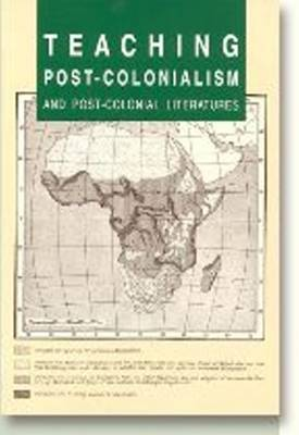 Teaching Post-colonialism & Post-colonial Literatures by Anne Collett