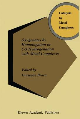 Oxygenates by Homologation or CO Hydrogenation with Metal Complexes by A. Braca