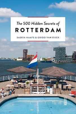 500 Hidden Secrets of Rotterdam book