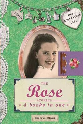 Our Australian Girl: The Rose Stories book