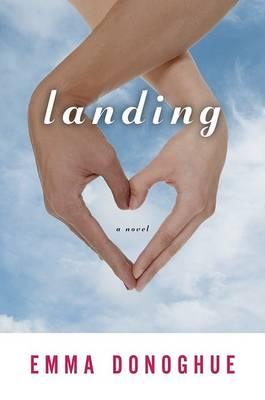 Landing by Professor Emma Donoghue