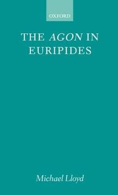 Agon in Euripides by Michael Lloyd