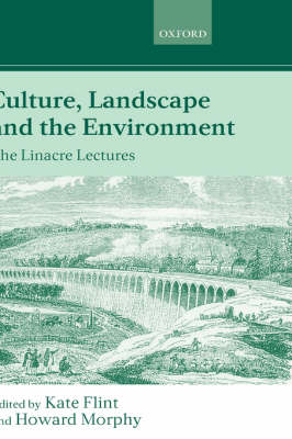 Culture, Landscape, and the Environment: The Linacre Lectures 1997 by Kate Flint
