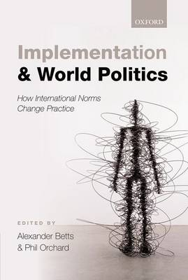 Implementation and World Politics by Alexander Betts