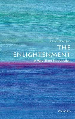 Enlightenment: A Very Short Introduction by John Robertson