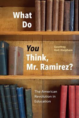 What Do You Think, Mr. Ramirez? by Geoffrey Galt Harpham