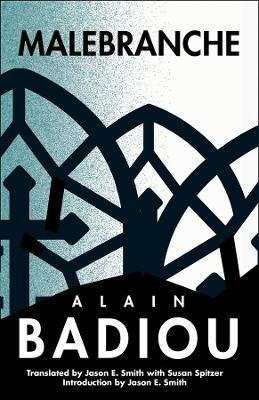 Malebranche: Theological Figure, Being 2 by Alain Badiou